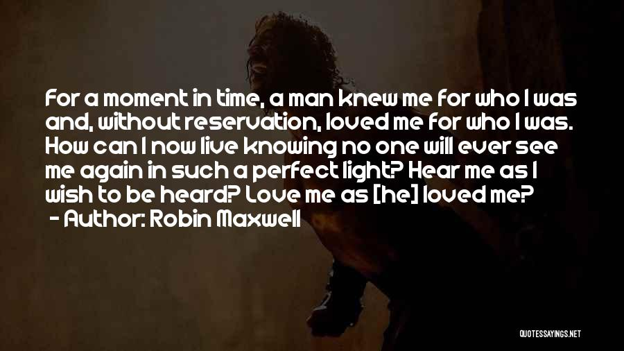 No Time For Me Love Quotes By Robin Maxwell