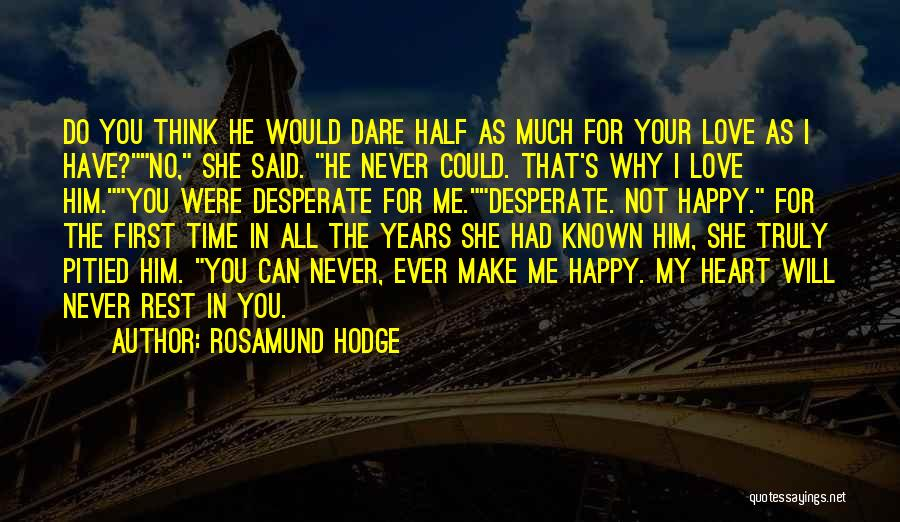 No Time For Me Love Quotes By Rosamund Hodge
