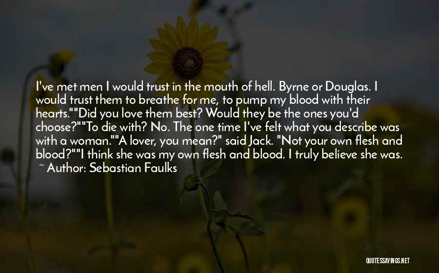 No Time For Me Love Quotes By Sebastian Faulks