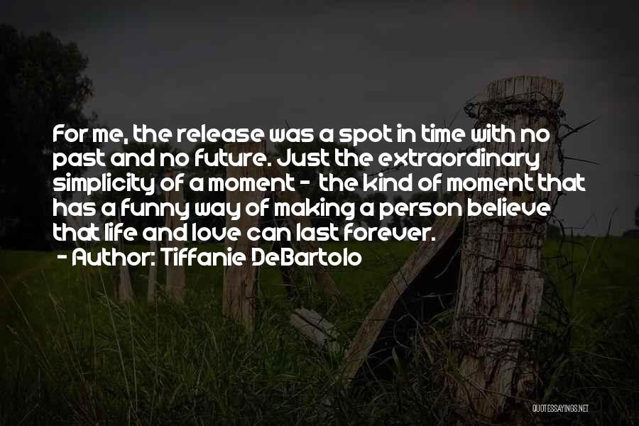 No Time For Me Love Quotes By Tiffanie DeBartolo