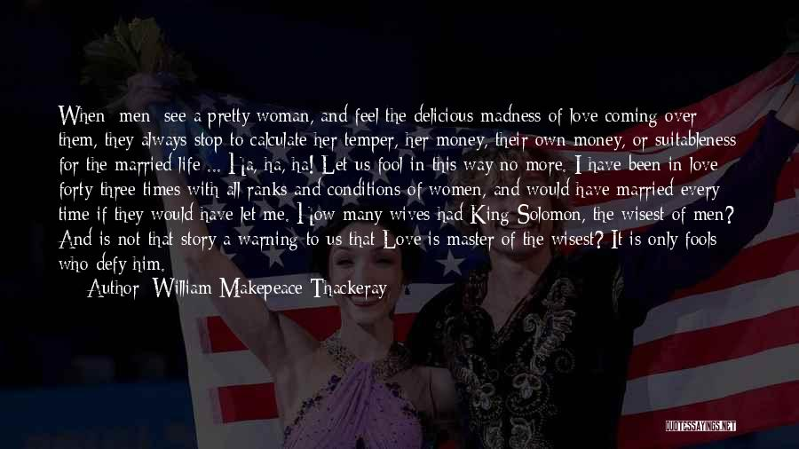 No Time For Me Love Quotes By William Makepeace Thackeray
