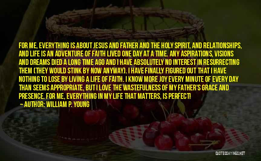 No Time For Me Love Quotes By William P. Young