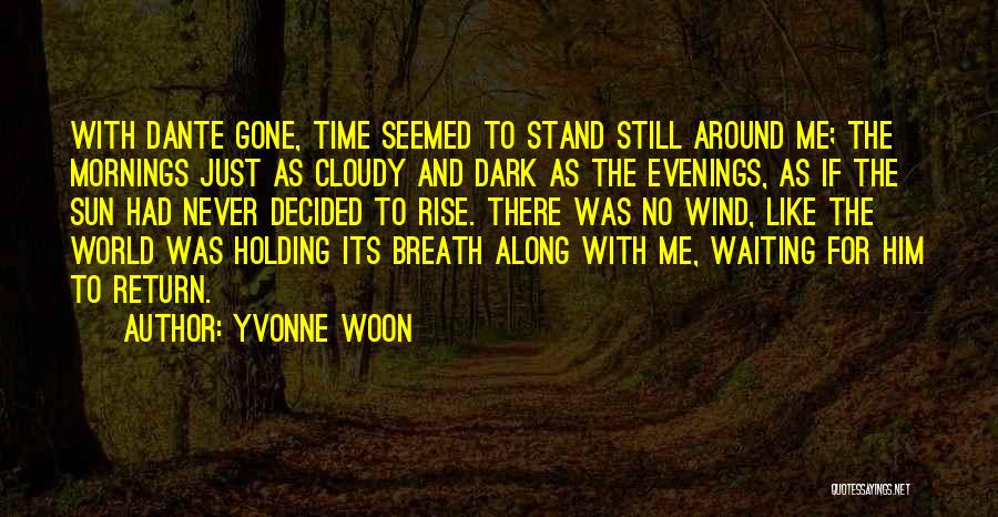 No Time For Me Love Quotes By Yvonne Woon