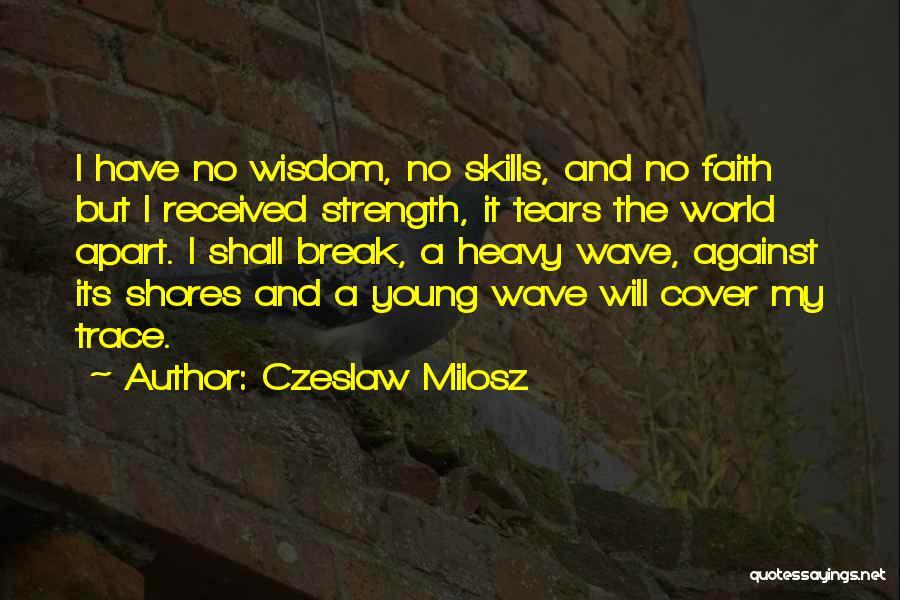 No Trace Quotes By Czeslaw Milosz