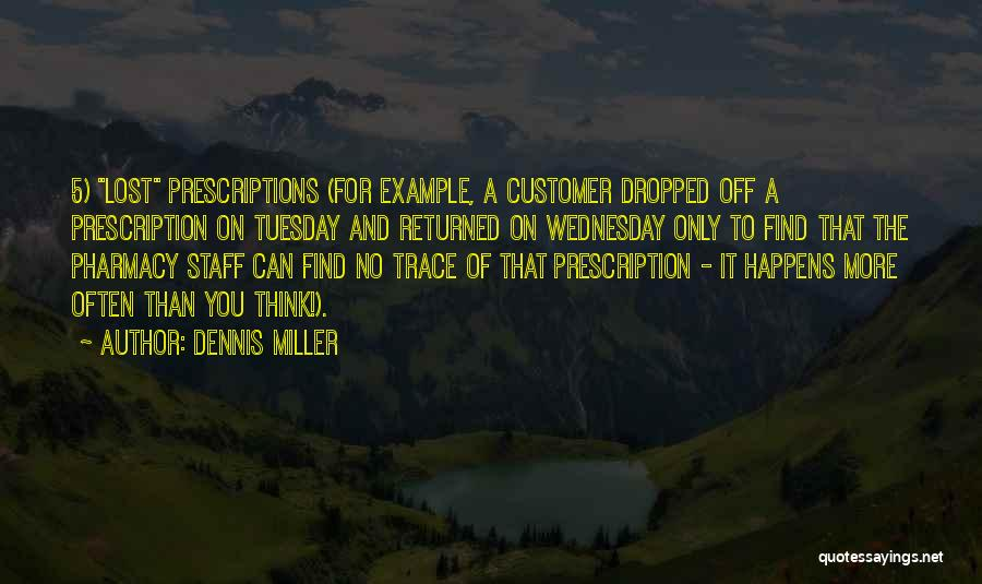 No Trace Quotes By Dennis Miller