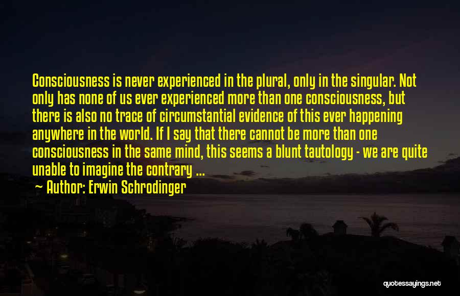 No Trace Quotes By Erwin Schrodinger