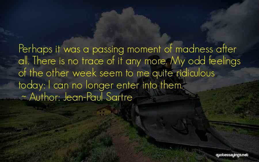 No Trace Quotes By Jean-Paul Sartre