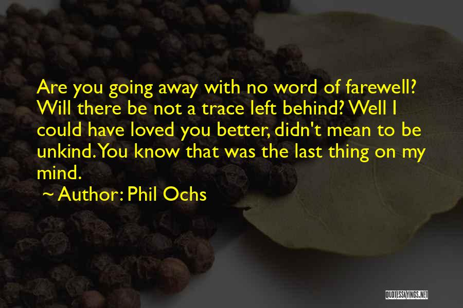 No Trace Quotes By Phil Ochs