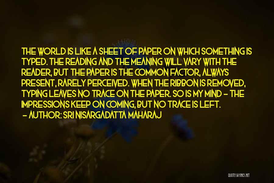 No Trace Quotes By Sri Nisargadatta Maharaj
