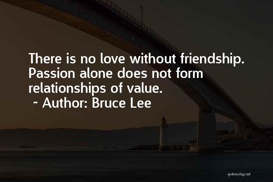 No Value Love Quotes By Bruce Lee