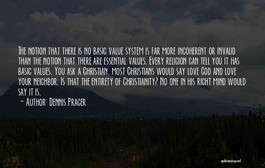 No Value Love Quotes By Dennis Prager