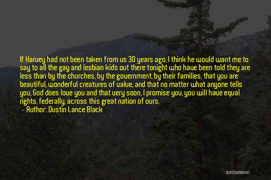 No Value Love Quotes By Dustin Lance Black