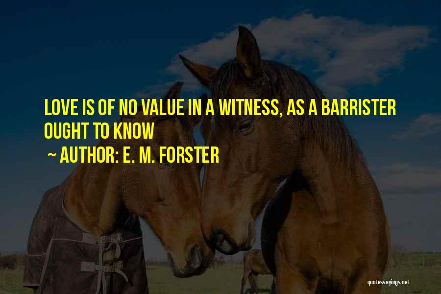 No Value Love Quotes By E. M. Forster