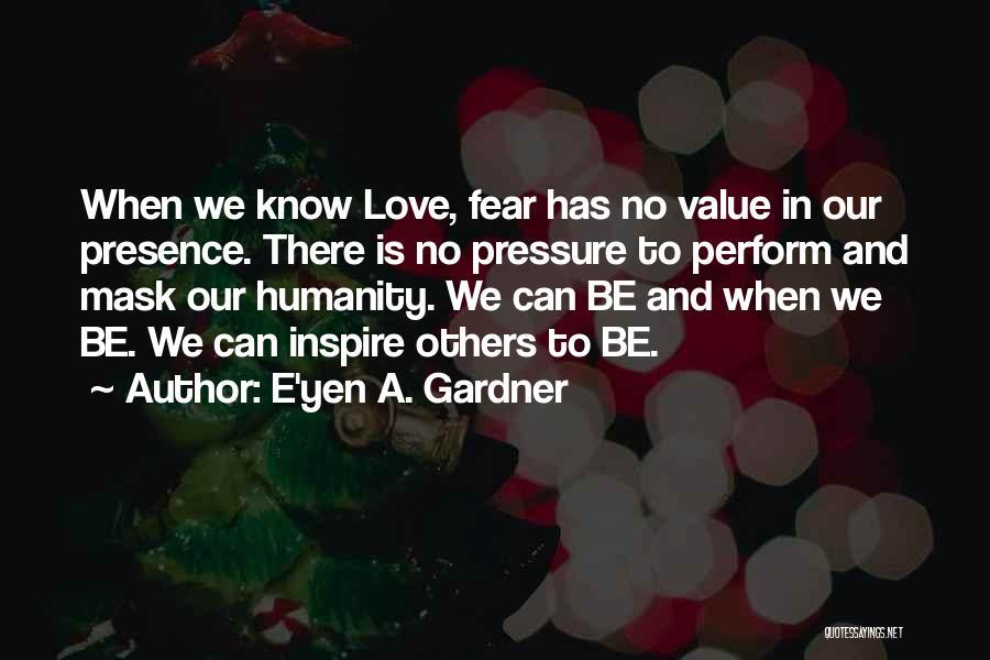 No Value Love Quotes By E'yen A. Gardner