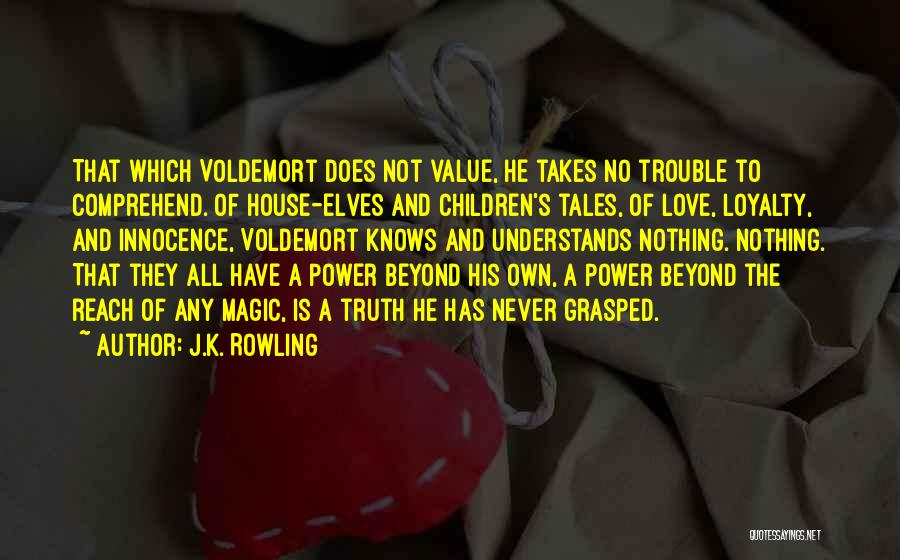 No Value Love Quotes By J.K. Rowling