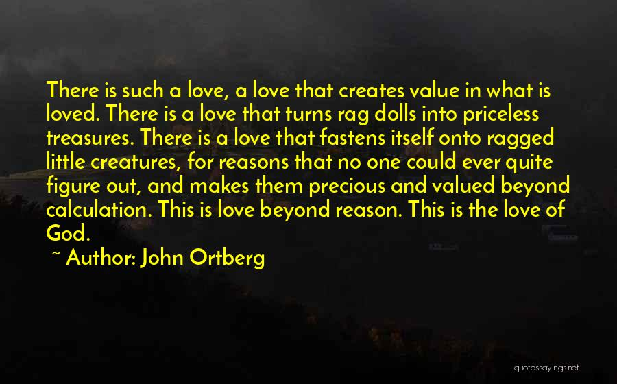 No Value Love Quotes By John Ortberg
