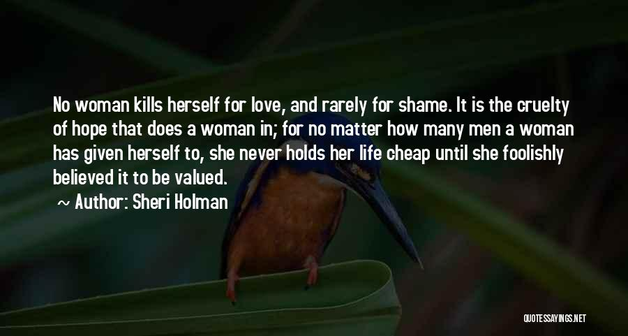 No Value Love Quotes By Sheri Holman
