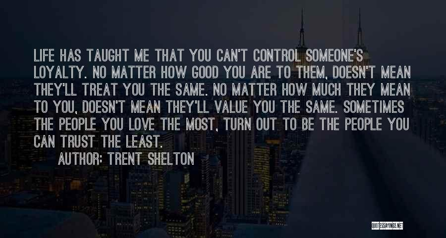No Value Love Quotes By Trent Shelton