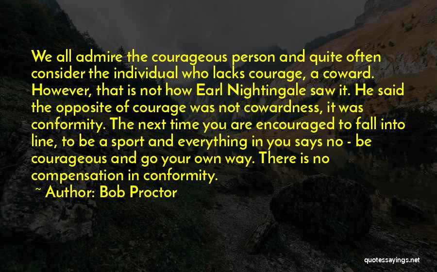 No Way To Go Quotes By Bob Proctor