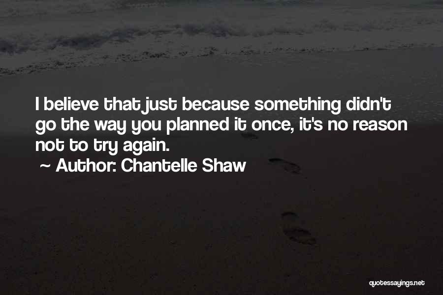 No Way To Go Quotes By Chantelle Shaw