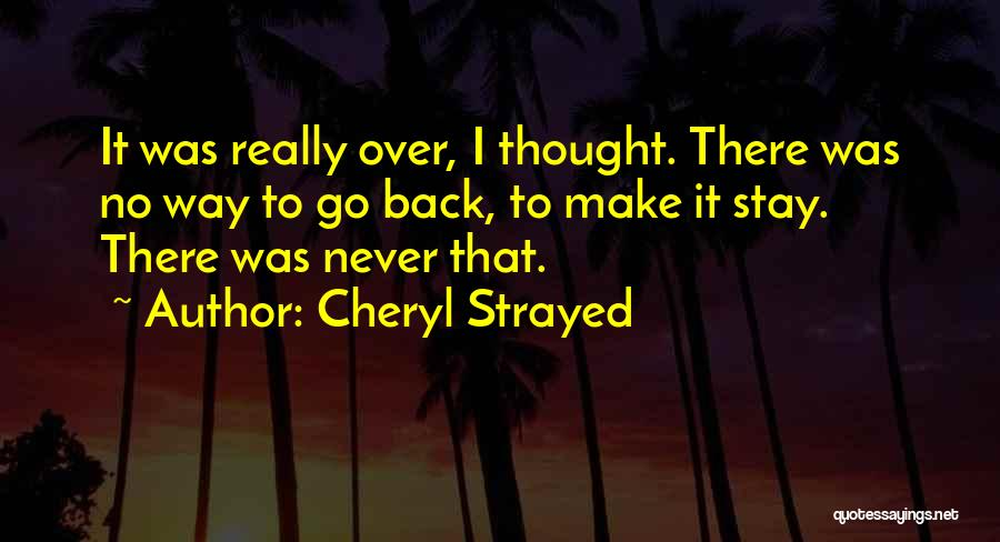 No Way To Go Quotes By Cheryl Strayed
