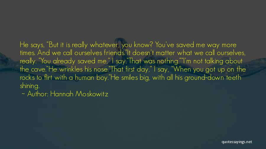 No Way To Go Quotes By Hannah Moskowitz