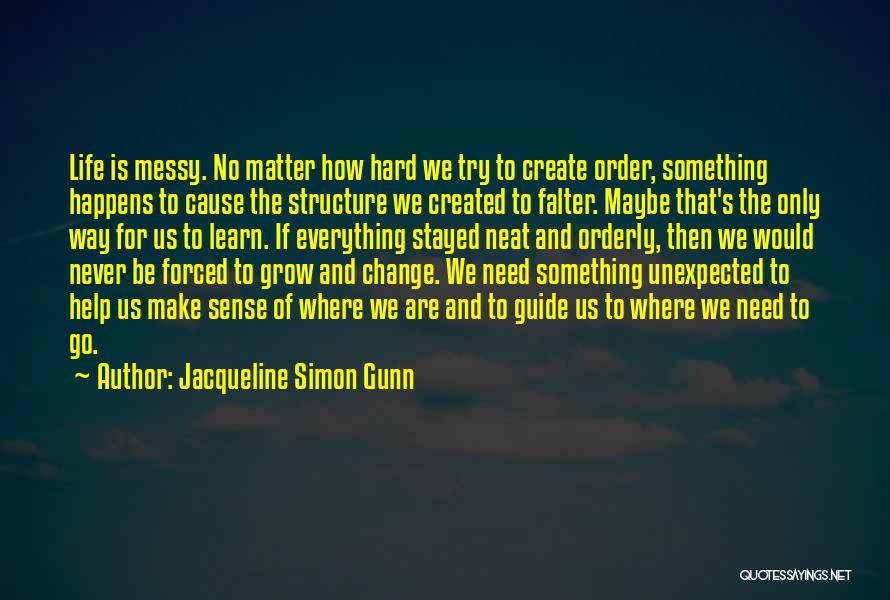 No Way To Go Quotes By Jacqueline Simon Gunn