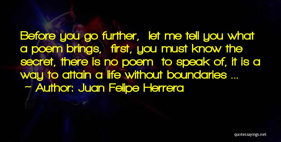 No Way To Go Quotes By Juan Felipe Herrera