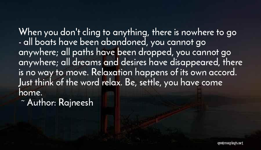 No Way To Go Quotes By Rajneesh