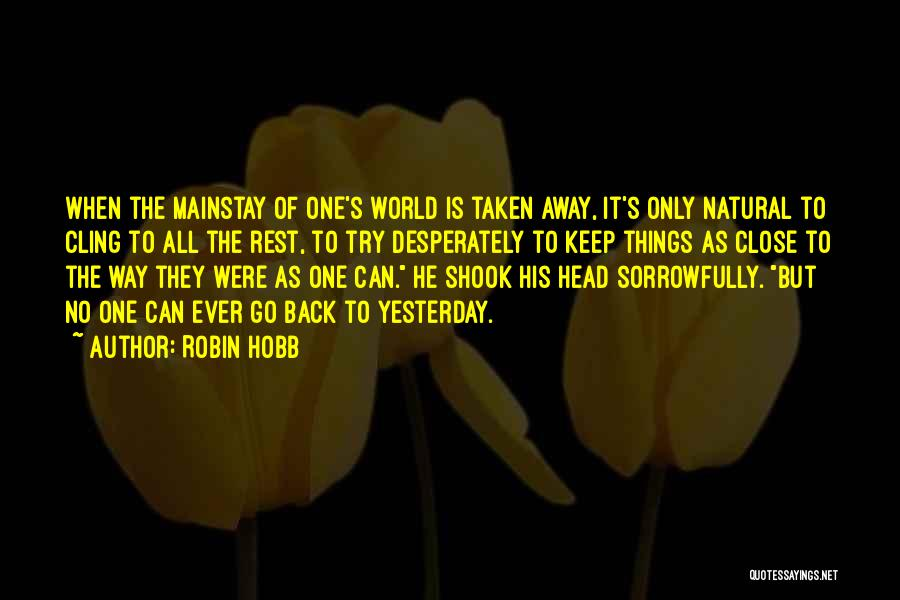 No Way To Go Quotes By Robin Hobb