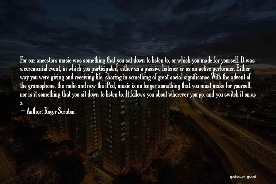 No Way To Go Quotes By Roger Scruton
