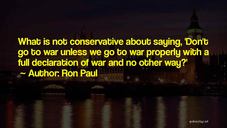 No Way To Go Quotes By Ron Paul