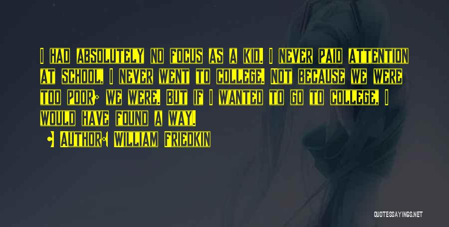 No Way To Go Quotes By William Friedkin