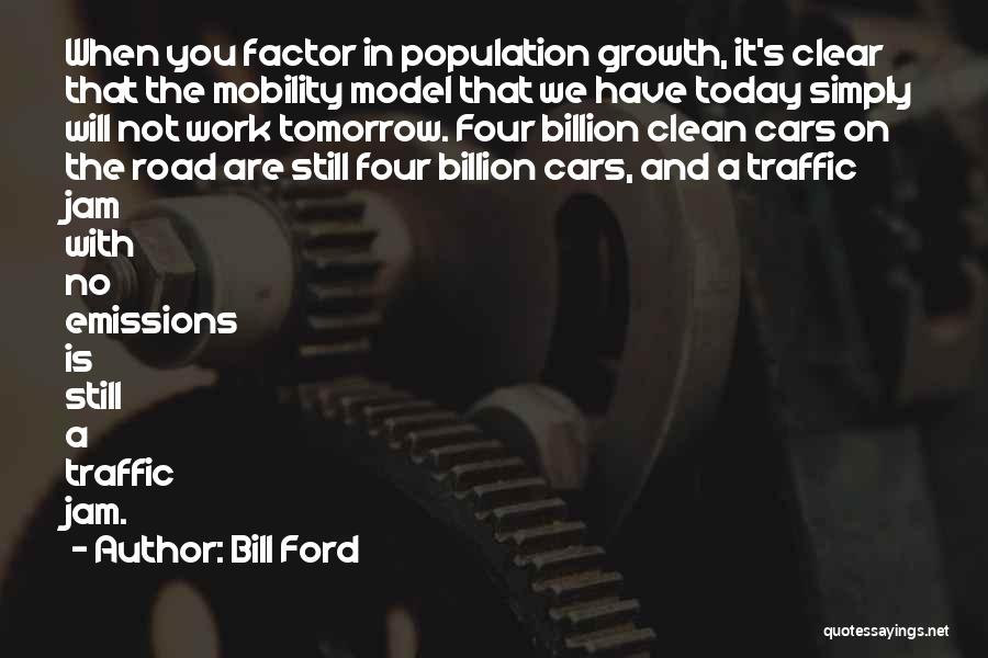 No Work Tomorrow Quotes By Bill Ford