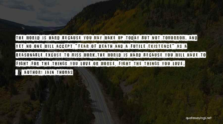 No Work Tomorrow Quotes By Iain Thomas