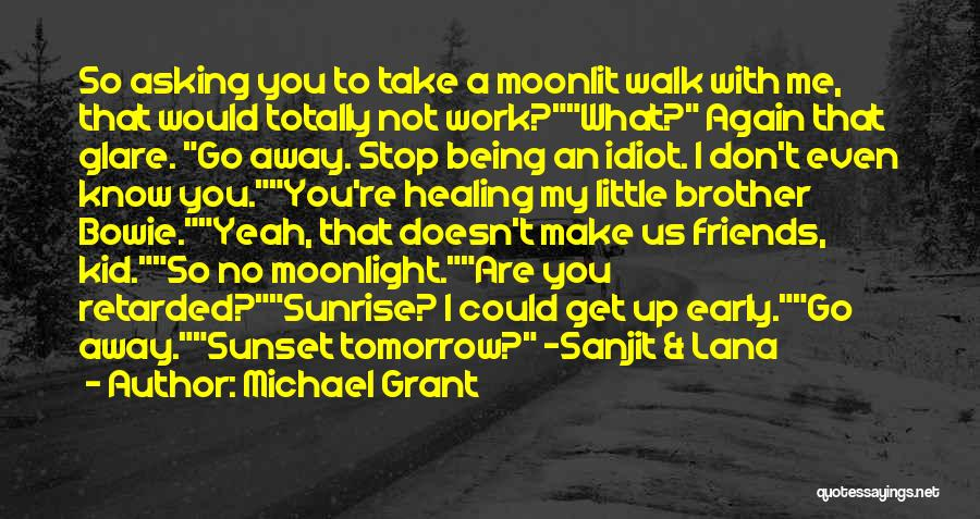 No Work Tomorrow Quotes By Michael Grant