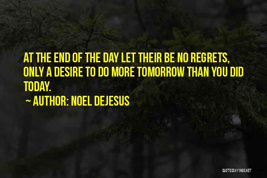 No Work Tomorrow Quotes By Noel DeJesus