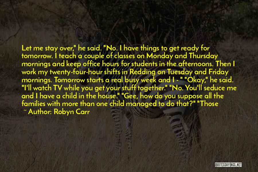 No Work Tomorrow Quotes By Robyn Carr