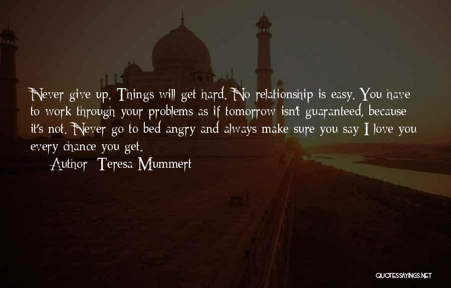 No Work Tomorrow Quotes By Teresa Mummert