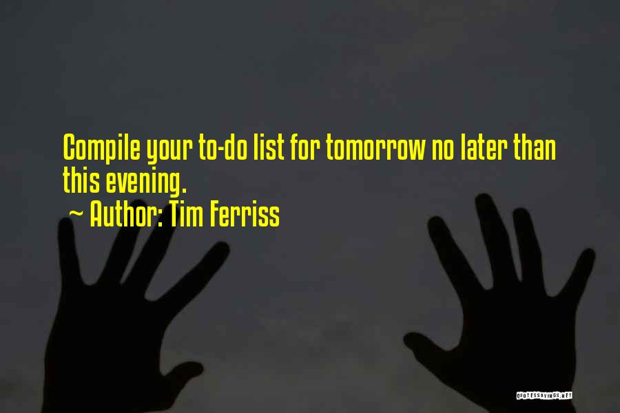 No Work Tomorrow Quotes By Tim Ferriss