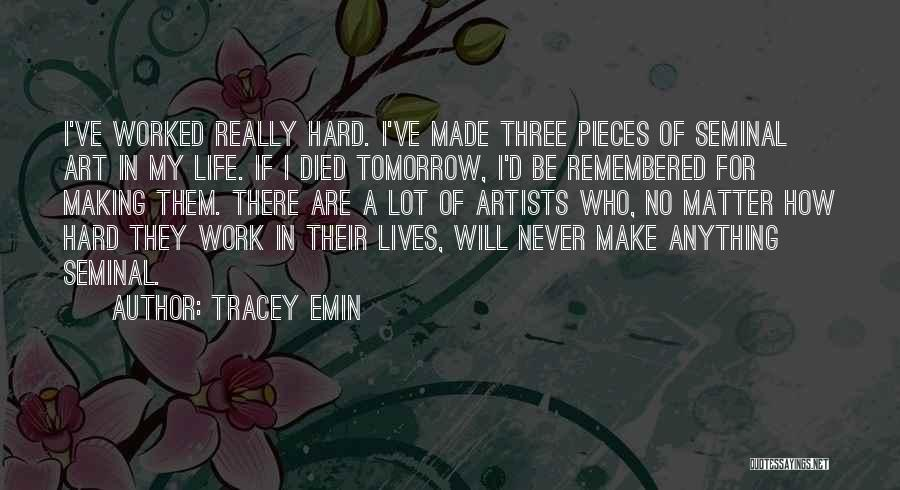 No Work Tomorrow Quotes By Tracey Emin