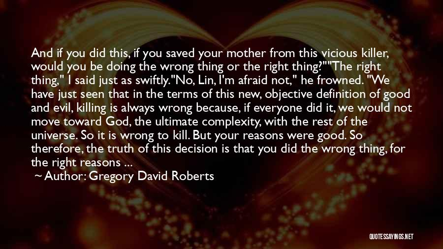 No Wrong Decision Quotes By Gregory David Roberts