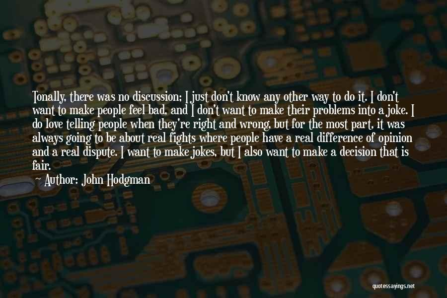 No Wrong Decision Quotes By John Hodgman