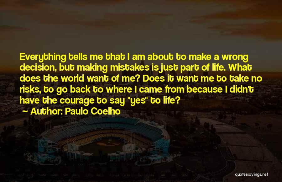 No Wrong Decision Quotes By Paulo Coelho