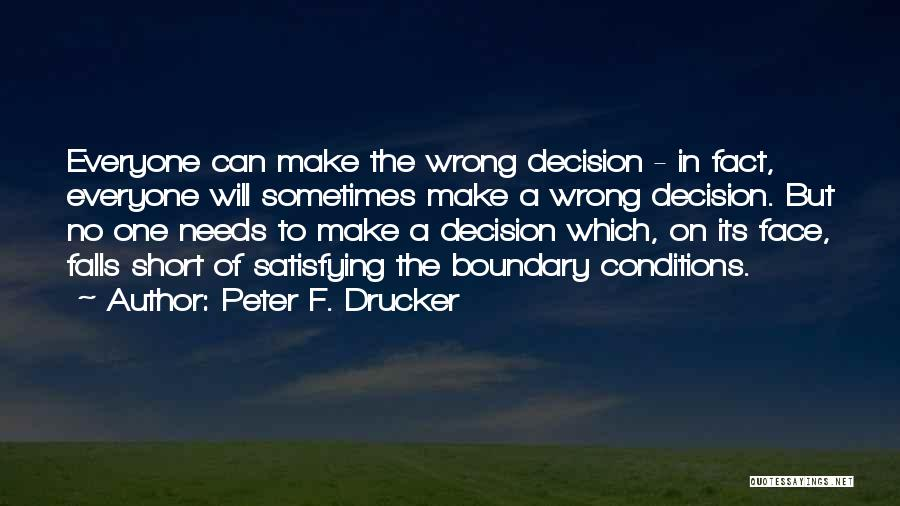 No Wrong Decision Quotes By Peter F. Drucker