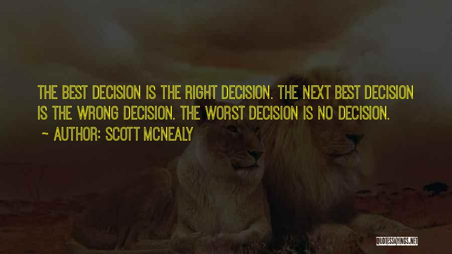 No Wrong Decision Quotes By Scott McNealy