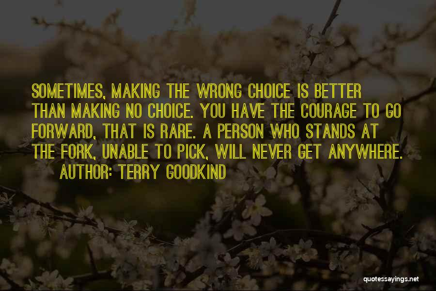 No Wrong Decision Quotes By Terry Goodkind