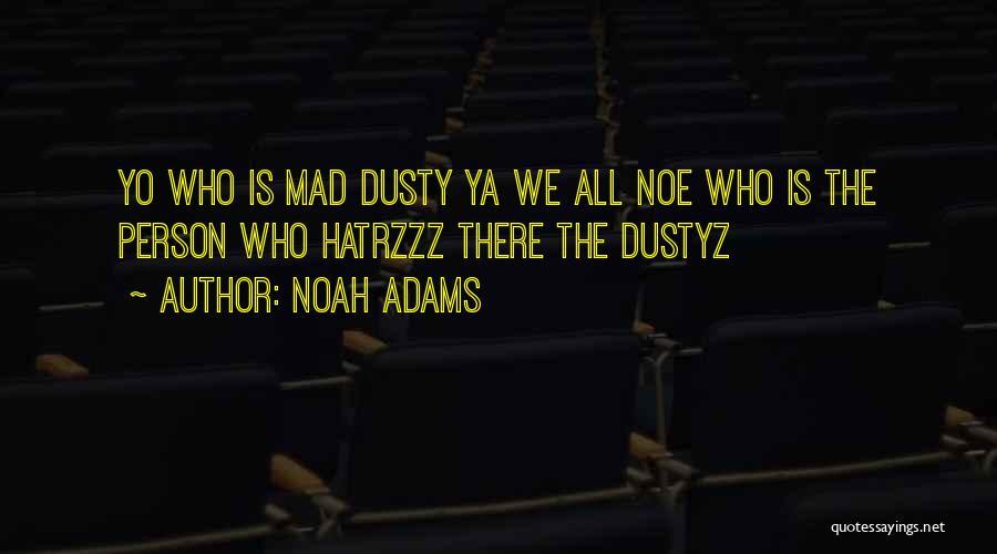 Noah Adams Quotes 1592055
