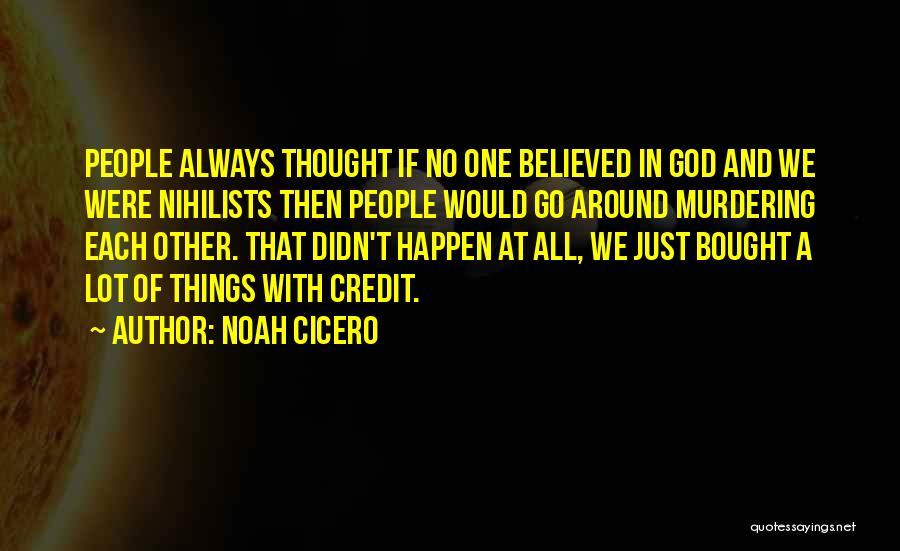 Noah Cicero Quotes 1272044