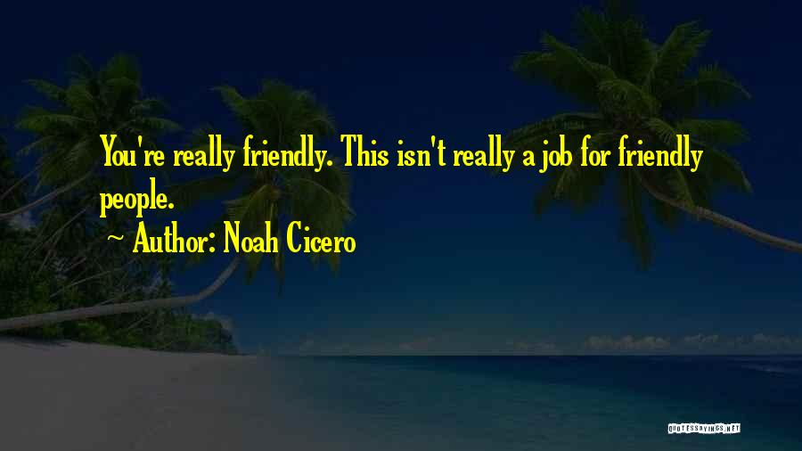 Noah Cicero Quotes 680242